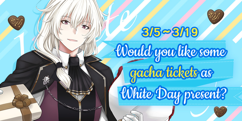 Who will you spend the White Day with? Join the hashtag to get free 10x gacha!